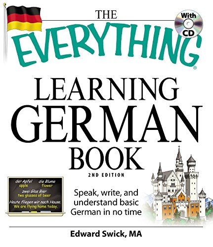 Compare Textbook Prices for The Everything Learning German Book: Speak, write, and understand basic German in no time Second Edition ISBN 0045079909892 by Swick, Edward