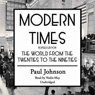 Modern Times     The World from the Twenties to the Nineties              By:                                                                                                                                 Paul Johnson                               Narrated by:                                                                                                                                 Nadia May                      Length: 37 hrs and 53 mins     291 ratings     Overall 4.2
