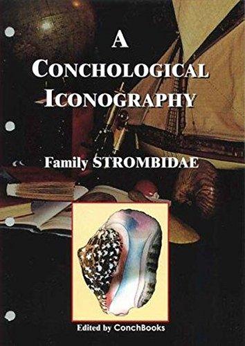 A Conchological Iconography. Loseblattausgabe / A Conchological Iconography. Loseblattausgabe: The Family Strombidae