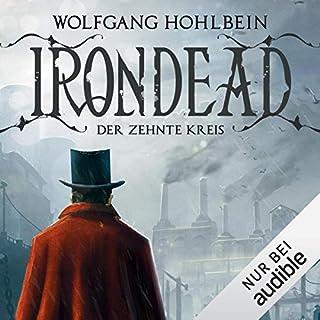 Irondead     Der zehnte Kreis              Autor:                                                                                                                                 Wolfgang Hohlbein                               Sprecher:                                                                                                                                 Sascha Rotermund                      Spieldauer: 18 Std. und 54 Min.     113 Bewertungen     Gesamt 3,3