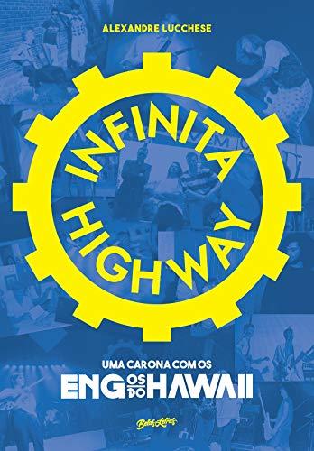 Infinita Highway: Uma Carona com os Engenheiros do Hawaii