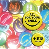 ALL FOR YOUR SMILE