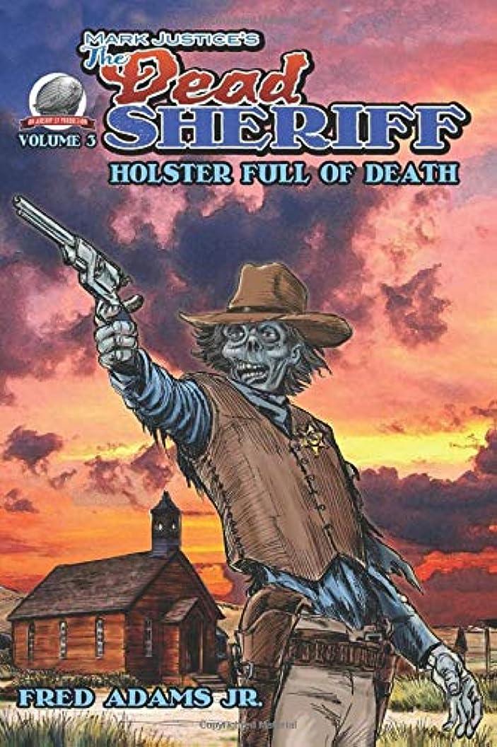 カートン換気素晴らしい良い多くのMark Justice's The Dead Sheriff: Holster Full of Death