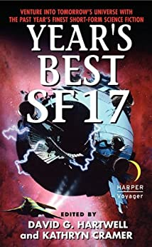 Year's Best SF 17 (Year's Best Science Fiction) by [David G. Hartwell, Kathryn Cramer]