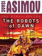 The Robots of Dawn (Robot, 3)