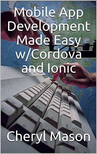 Mobile App Development Made Easy w/Cordova and Ionic (English Edition)