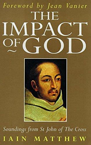 The Impact of God (Soundings from St John of the Cross)