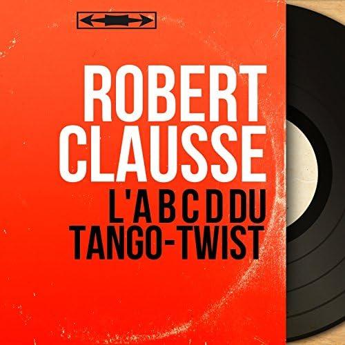 Robert Clausse feat. Jacques Loussier et son orchestre