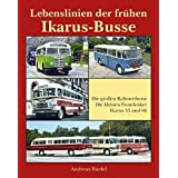 Lebenslinien der fruehen Ikarus-Busse: Die grossen Rahmenbusse - Die kleinen Frontlenker - Ikarus 55 und 66