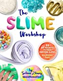 The Slime Workshop: 20 DIY Projects to Make Awesome Slimes--All Borax Free!