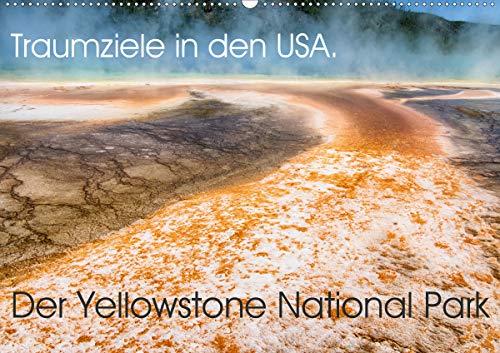 Traumziele in den USA. Der Yellowstone National Park (Wandkalender 2021 DIN A2 quer)