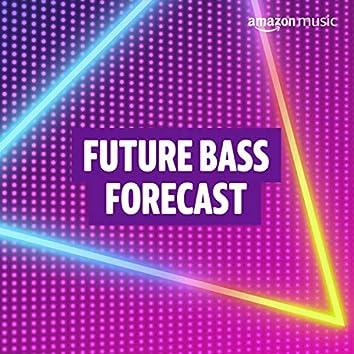 Future Bass Forecast