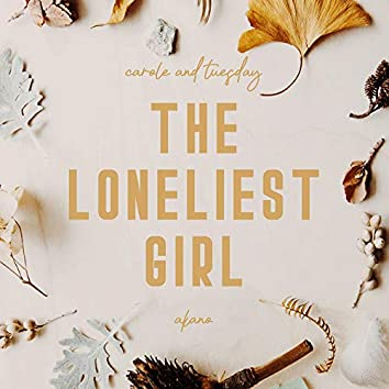 """The Loneliest Girl (From """"Carole & Tuesday"""")"""