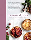 The Natural Baker: A new way to bake using the best natural ingredients