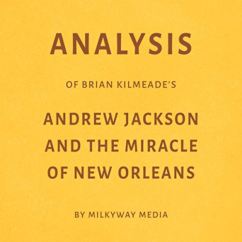 Analysis of Brian Kilmeade's Andrew Jackson and the Miracle of New Orleans Titelbild