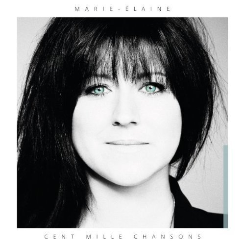 Cent Mille Chansons by Marie-Elaine Thibert (2013-05-04)