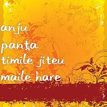Timile Jiteu Maile Hare