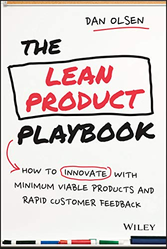 Compare Textbook Prices for The Lean Product Playbook: How to Innovate with Minimum Viable Products and Rapid Customer Feedback 1 Edition ISBN 0884906947504 by Olsen, Dan