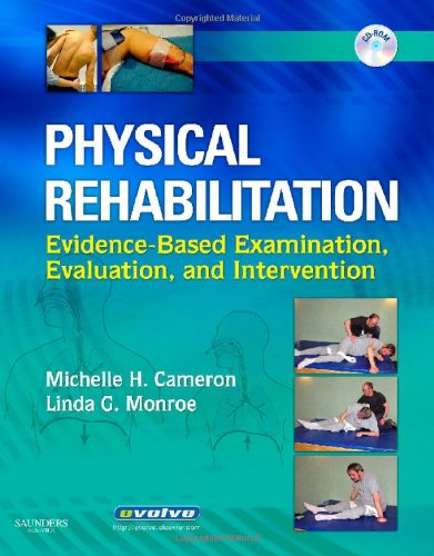 Physical Rehabilitation: Evidence-Based Examination, Evaluation and Intervention
