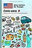 Etats-Unis Carnet de Voyage: Journal de bord avec guide pour enfants. Livre de suivis des enregistrements pour l'écriture, dessiner, faire part de la gratitude. Souvenirs d'activités vacances
