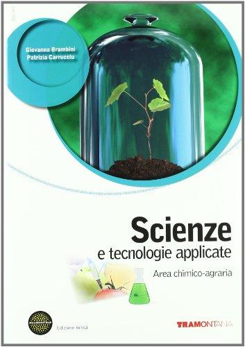 Scienze e tecnologie applicate. Area chimico agraria. Per le Scuole superiori. Con espansione online