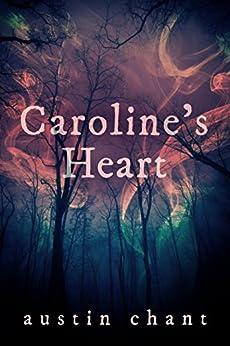 Caroline's Heart by [Austin Chant]