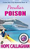 Peculiar Poison: A Cruise Ship Mystery (Cruise Ship Cozy Mysteries Book 18)