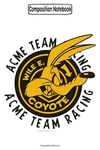 Composition Notebook: Wile E. Coyote Acme Team Racing Looney Tune Bug Bunny Warren Fosters Journal/Notebook Blank Lined Ruled 6x9 100 Pages