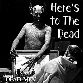 Here's to The Dead