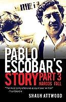 Pablo Escobar's Story 3