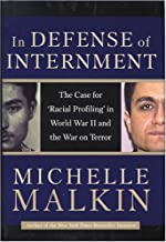 In Defense of Internment: The Case for Racial Profiling in World War II and the War on Terror by Michelle Malkin (July 01,2004)