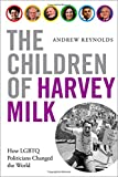 Image of The Children of Harvey Milk: How LGBTQ Politicians Changed the World