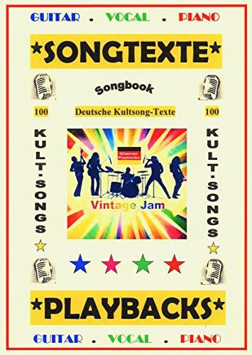 100 Deutsche Kultsongs: Songtexte + Gitarren-Playbacks