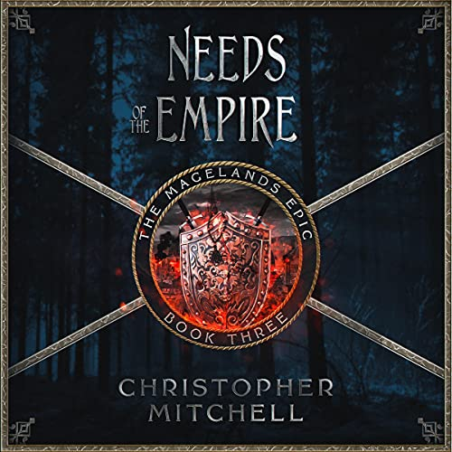 Needs of the Empire Audiobook By Christopher Mitchell cover art