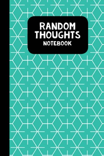 Random Thoughts Notebook: Lined Notebook 6x9 125 pages