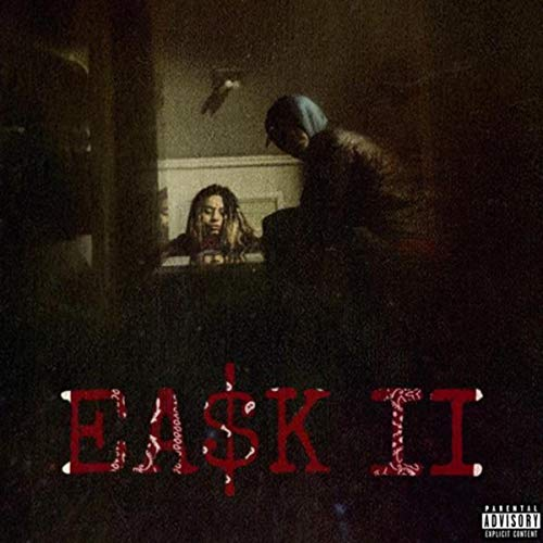 EA$K II [Explicit]