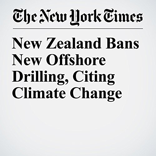 New Zealand Bans New Offshore Drilling, Citing Climate Change copertina