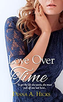 Love Over Time (Desert Monsoon Series Book 3) by [Diana A Hicks]
