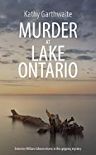 MURDER AT LAKE ONTARIO: Detective William Gibson returns in this gripping murder mystery