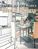 Diseño de interiores Libro de colorear: Libro para colorear para adultos con diseños creativos para el hogar, hermosas ideas de habitaciones para aliviar el estrés y la relajación.