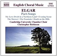 Elgar - Part-Songs by Cambridge University Chamber Choir (2008-03-25)