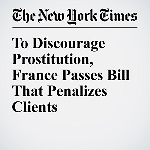 To Discourage Prostitution, France Passes Bill That Penalizes Clients cover art