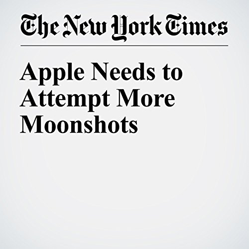 Apple Needs to Attempt More Moonshots cover art