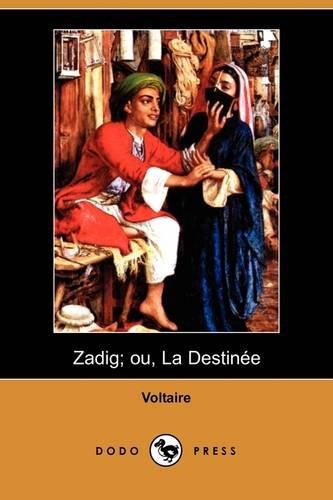 Zadig; Ou, La Destinee