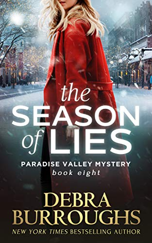 The Season of Lies, Mystery with a Romantic Twist (Paradise Valley Mysteries Book 8) by [Debra Burroughs]