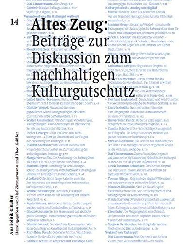 Altes Zeug: Beiträge zur Diskussion zum nachhaltigen Kulturgutschutz: Aus Politik & Kultur 14 (Aus Politik & Kultur / Zeitung des Deutschen Kulturrates)