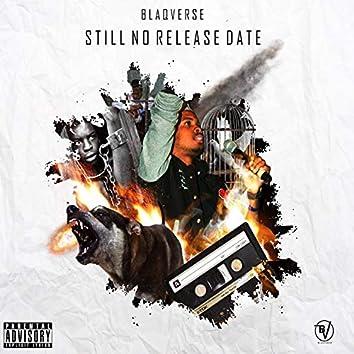 Still No Release Date