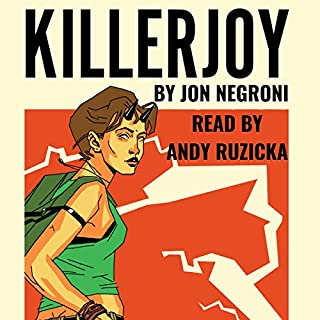 Killerjoy     Origin Stories, Volume 1              By:                                                                                                                                 Jon Negroni                               Narrated by:                                                                                                                                 Andy Ruzicka                      Length: 13 hrs and 58 mins     Not rated yet     Overall 0.0