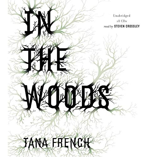 In the Woods     A Novel              By:                                                                                                                                 Tana French                               Narrated by:                                                                                                                                 Steven Crossley                      Length: 20 hrs and 24 mins     12,484 ratings     Overall 4.1