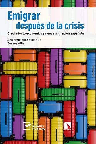 Emigrar después de la crisis: Crecimiento económico y nueva migración española (Mayor nº 775) eBook: Fernández Asperilla, Ana, Alba, Susana: Amazon.es: Tienda Kindle